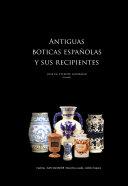 Antiguas boticas españolas y sus recipientes