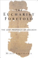 Pdf The Eucharist Foretold: The Lost Prophecy of Malachi Telecharger