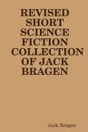 Revised Short Science Fiction Collection of Jack Bragen Book