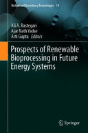 Prospects of Renewable Bioprocessing in Future Energy Systems Book