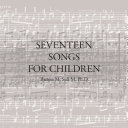 Seventeen Songs for Children