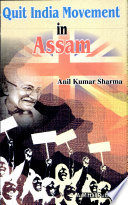 """""""Quit India Movement In Assam"""" by Anil Kumar Sharma"""