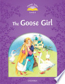 The Goose Girl  Classic Tales Level 4