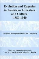 Evolution and Eugenics in American Literature and Culture, 1880-1940