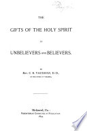 The Gifts of the Holy Spirit to Unbelievers and Believers