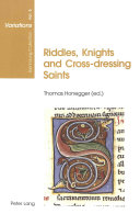Riddles, Knights, and Cross-dressing Saints