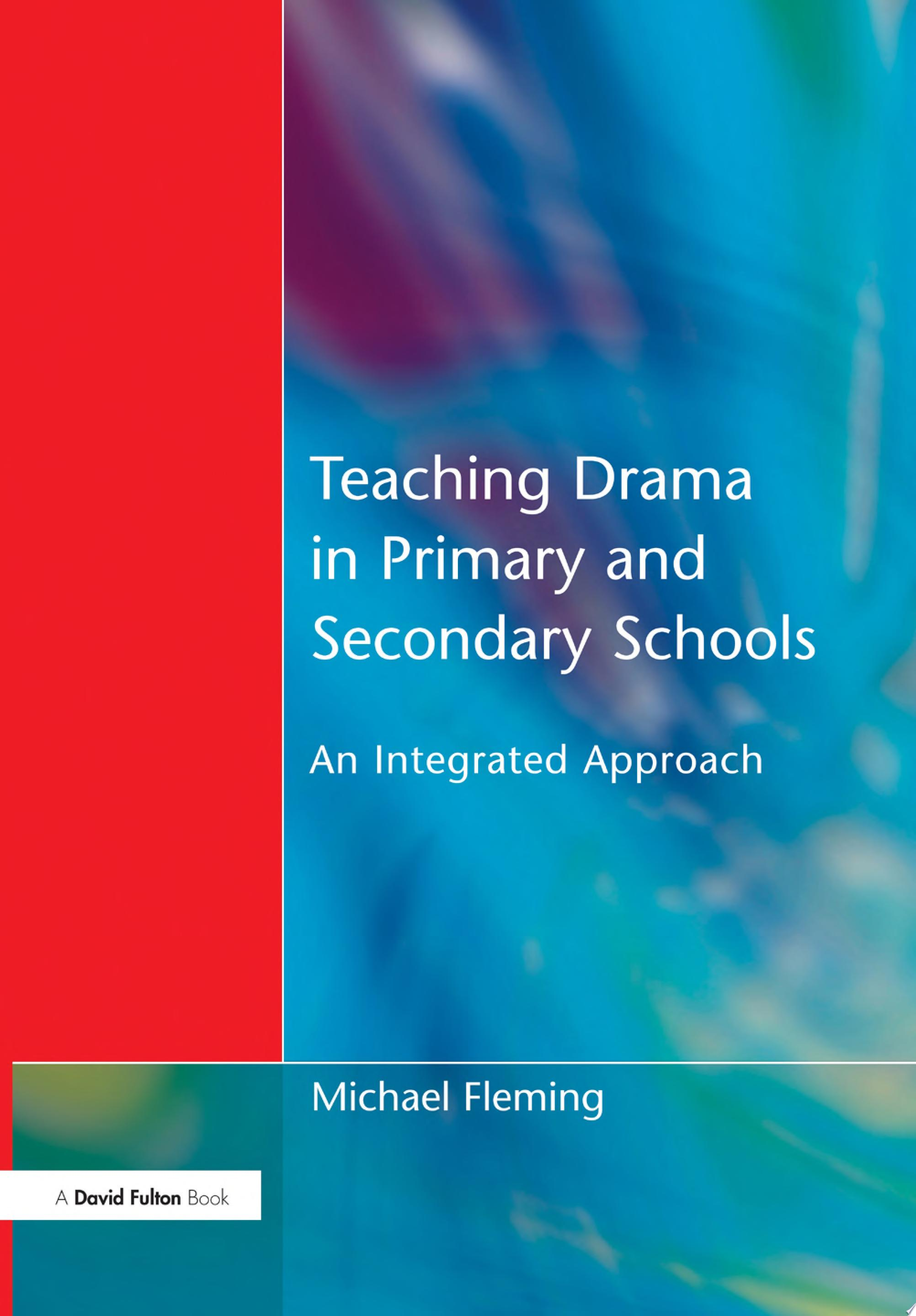 Teaching Drama in Primary and Secondary Schools