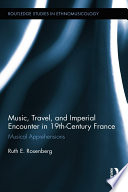 Music Travel And Imperial Encounter In 19th Century France