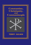 Constantine the Great  Christianity  and Constantinople