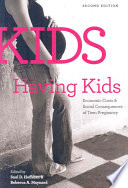 """""""Kids Having Kids: Economic Costs & Social Consequences of Teen Pregnancy"""" by Saul D. Hoffman, Rebecca A. Maynard"""