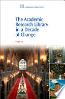 The Academic Research Library In A Decade Of Change Book PDF