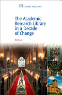 The Academic Research Library in A Decade of Change [Pdf/ePub] eBook