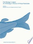 Fish biology in Japan  an anthology in honour of Hiroya Kawanabe