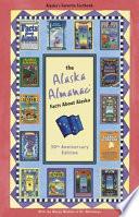 The Alaska Almanac  : Facts about Alaska