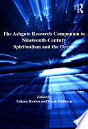 The Ashgate Research Companion To Nineteenth Century Spiritualism And The Occult
