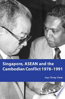 Singapore  ASEAN and the Cambodian Conflict 1978 1991