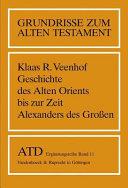 Geschichte des Alten Orients bis zur Zeit Alexanders des Grossen