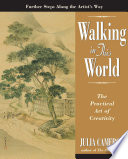 """Walking in This World: The Practical Art of Creativity"" by Julia Cameron"