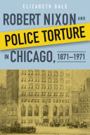 Robert Nixon and Police Torture in Chicago  1871   1971
