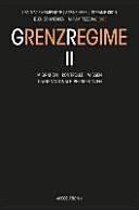 Grenzregime II: Migration - Kontrolle - Wissen. Transnationale ...