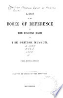 List of the Books of Reference in the Reading Room of the British Museum