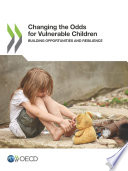 Changing the Odds for Vulnerable Children Building Opportunities and Resilience