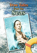 True Tales from the Seas