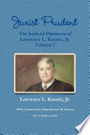 Jurist Prudent    The Judicial Opinions of Lawrence L  Koontz  Jr   Volume 1