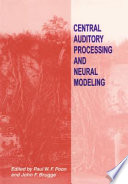 Central Auditory Processing and Neural Modeling Book