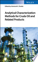 Analytical Characterization Methods for Crude Oil and Related Products