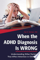 When The ADHD Diagnosis Is Wrong  Understanding Other Factors That Affect Attention In Children