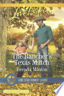 The Rancher s Texas Match  Mills   Boon Love Inspired   Lone Star Cowboy League  Boys Ranch  Book 1