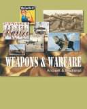 Weapons & Warfare: Ancient and medieval weapons and warfare (to c. 1500)