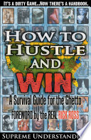 """""""How to Hustle and Win: A Survival Guide for the Ghetto, Part 1"""" by Supreme Understanding"""