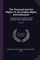 The Thousand and One Nights, Or, the Arabian Nights Entertainments: Translated and Arranged for Family Readings, with Explanatory Notes;