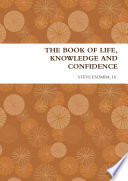 THE BOOK OF LIFE  KNOWLEDGE AND CONFIDENCE