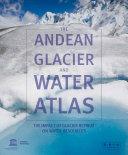 The Andean glacier and water atlas