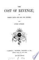 The cost of revenge  or  Dirty Dick and his dog Bones  and other stories