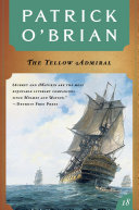 The Yellow Admiral (Vol. Book 18) (Aubrey/Maturin Novels)