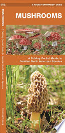 Mushrooms  : A Folding Pocket Guide to Familiar North American Species