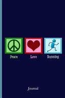 Peace Love Running Journal