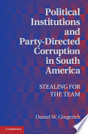 Political Institutions and Party Directed Corruption in South America
