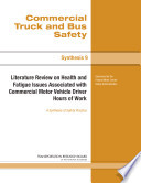 Literature Review on Health and Fatigue Issues Associated with Commercial Motor Vehicle Driver Hours of Work
