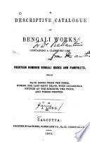 A Descriptive Catalogue Of Bengali Works Book