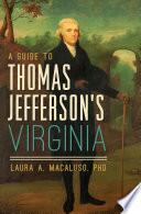 A Guide to Thomas Jefferson s Virginia