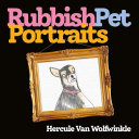 Rubbish Pet Portraits