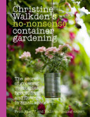 Christine Walkden's No-Nonsense Container Gardening