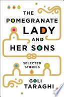 The Pomegranate Lady and Her Sons  Selected Stories