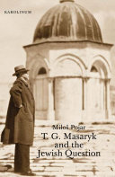 T  G  Masaryk and the Jewish Question