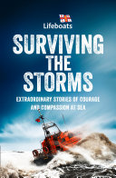Surviving the Storms: Extraordinary Stories of Courage and Compassion at Sea Book